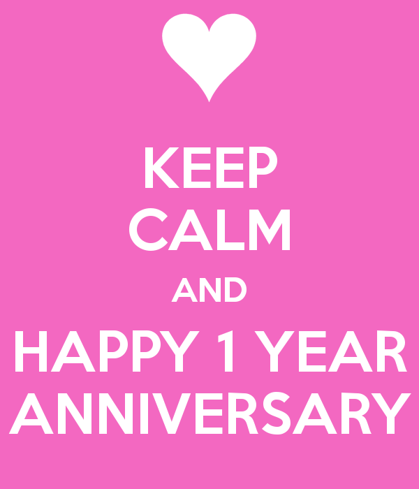 Keep-calm-and-happy-1-year-anniversary-2